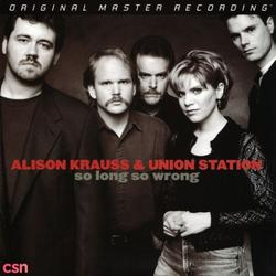 So Long So Wrong - Alison Krauss - Union Station
