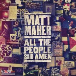 All The People Said Amen - Matt Maher