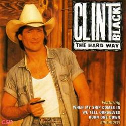The hard way - Clint Black