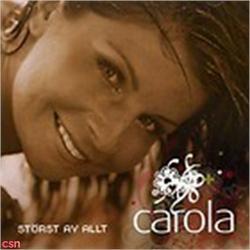 Storst Av Allt - Carola