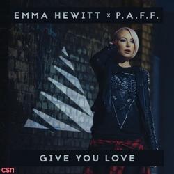 Give You Love (Single) - Emma Hewitt - P.A.F.F