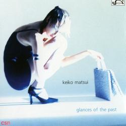 Glances At The Past - Keiko Matsui