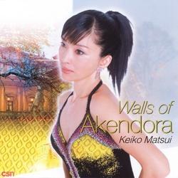 Walls Of Akendora - Keiko Matsui