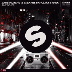 The Fever (Single) - Bassjackers - Breathe Carolina - APEK