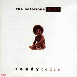 Ready To Die - The Notorious B.I.G.