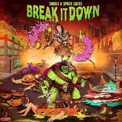 Break It Down (Single) - Snails - Space Laces - Sam King