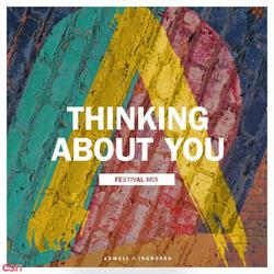 Thinking About You (Festival Mix) [Single] - Axwell - Ingrosso
