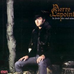 La Foret Des Mal-Aimes - Pierre Lapointe
