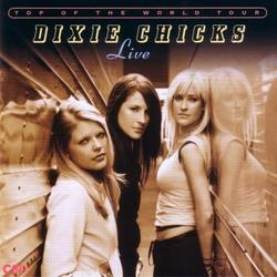Top Of The World Tour - Live - Dixie Chicks