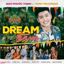 Dream Team (Single) - Noo Phước Thịnh - Anh Đạt - Hiền Mai - Hansara - Minh Trí - Thanh Nga - Anh Phong