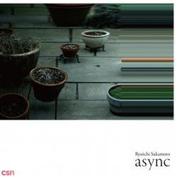 async. - Ryuichi Sakamoto