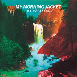 The Waterfall - My Morning Jacket