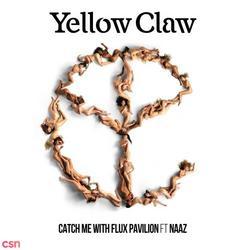 Catch Me (Single) - Yellow Claw - Flux Pavilion - Naaz
