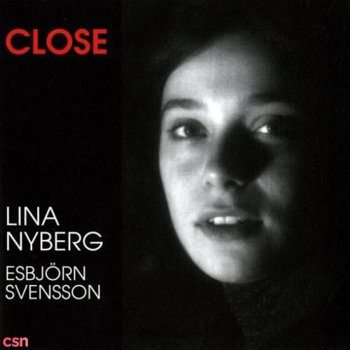 Close - Lina Nyberg - Esbjörn Svensson