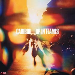 Up In Flames - Caribou