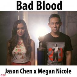 Bad Blood (Single) - Jason Chen - Megan Nicole