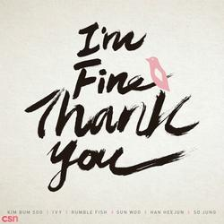 Im Fine Thank You (Single) - Polaris - Kim Bum Soo - Ivy - Rumble Fish,Sun Woo - Han Hee Jun - SoJung