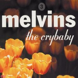 The Crybaby - Melvins - Leif Garrett
