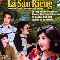 Lá Sầu Riêng - NSND Lệ Thuỷ - Vũ Linh - Út Bạch Lan - Châu Thanh
