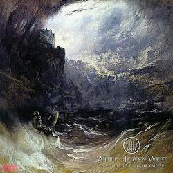 Vast Oceans Lachrymose - While Heaven Wept
