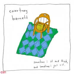 Sometimes I Sit and Think, And Sometimes I Just Sit - Courtney Barnett