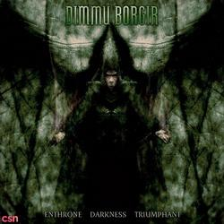 Enthrone Darkness Triumphant - Dimmu Borgir