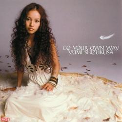 GO YOUR OWN WAY - Yumi Shizukusa