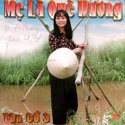 Tân Cổ 3: Mẹ Là Quê Hương - Chí Tâm - Hương Lan