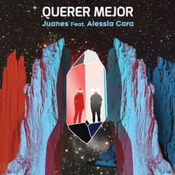 Querer Mejor (Single) - Juanes - Alessia Cara