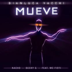 Mueve (Single) - Gianluca Vacchi - Nacho - Becky G - MC Fioti