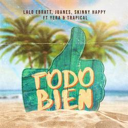 Todo Bien (Single) - Lalo Ebratt - Juanes - Skinny Happy - Yera - Trapical