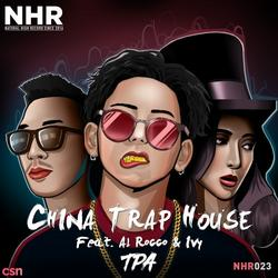 China Trap House (Single) - Al Rocco - Ivy - TPA