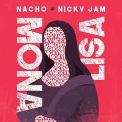 Mona Lisa (Single) - Nacho - Nicky Jam