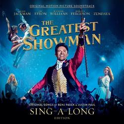 The Greatest Showman (Original Motion Picture Soundtrack) [Sing-A-Long Edition] - Hugh Jackman - Keala Settle - Zac Efron - Zendaya - The Greatest Showman Ensemble