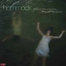 Chasing After Shadows...Living With the Ghosts - Hammock