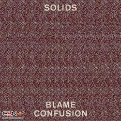 Blame Confusion - The Solids