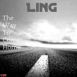 The Way To Come Home (Single) - Ling