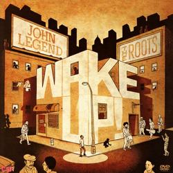 Wake Up! - John Legend - The Roots - Black Thought