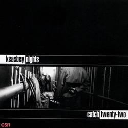 Keasbey Nights - Catch 22
