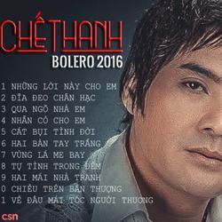 Chế Thanh: Bolero 2016 - Chế Thanh