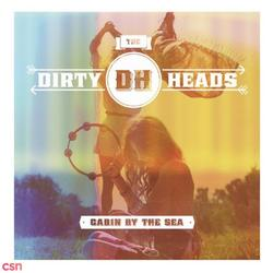 Cabin By The Sea - Dirty Heads