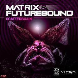 Scatterbrain (Single) - Matrix - Futurebound