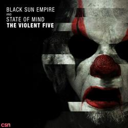 The Violent Five - Black Sun Empire - State Of Mind