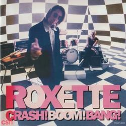 Crash! Boom! Bang! - Roxette