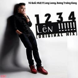 1234 Lên (Single) - Vũ Quốc Nhật - Long Lương - Dương Trường Giang