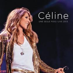 Celine Une Seule Fois (Live) - Celine Dion