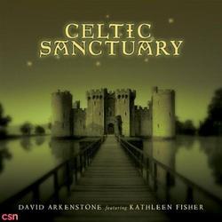 Celtic Sanctuary - David Arkenstone - Kathleen Fisher
