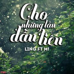 Cho Những Lần Đầu Tiên - Ling - M!