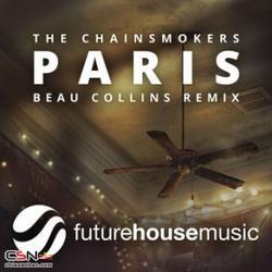 Paris (Beau Collins Remix) - Beau Collins - The Chainsmokers