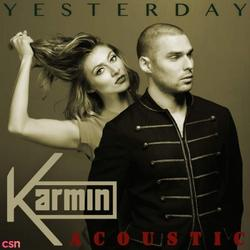 Yesterday (Acoustic) (Single) - Karmin